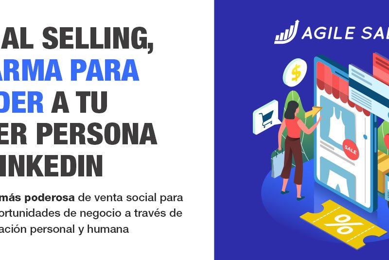 Social Selling, un arma para vender a tu Buyer Persona en Linkedin