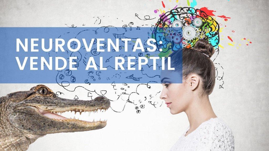 la parte de nuestro cerebro mas involucrada en la decisión de compra es el cerebro reptil. El vendedor debe aplicar Neuroventas y vender al cerebro reptil.