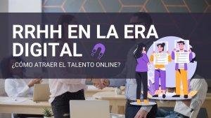 el papel de recursos humanos para atraer talento en redes sociales