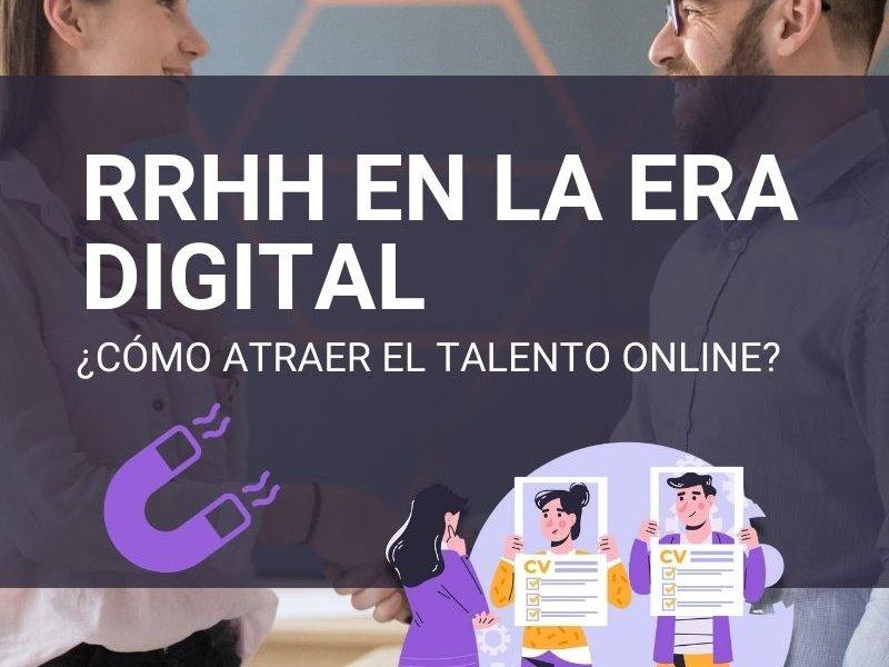 recursos humanos en la era digital para atraer o reclutar talento gracias a las redes sociales